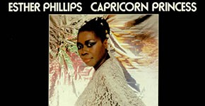 "Esther Phillips ""Capricorn Princess"""