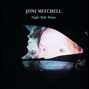 "Joni Mitchell ""Night Ride Home"""