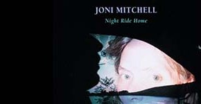 "Joni Mitchell ""Night Ride Home"""