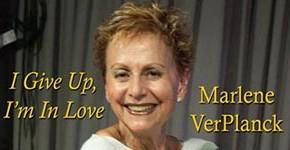 """Marlene VerPlanck """"I Give Up, I'm In Love"""""""