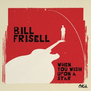 "Bill Frisell ""When You Wish Upon A Star"""