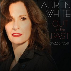 "Lauren White ""Out Of The Past"""