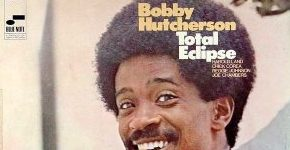 "Bobby Hutcherson ""Total Eclipse"""