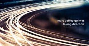 "Marc Doffey Quintet ""Taking Direction"""