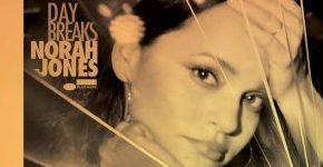 """Norah Jones """"Day Breaks"""""""