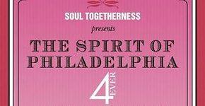 Soul Togetherness presents The Spirit Of Philadelphia 4Ever