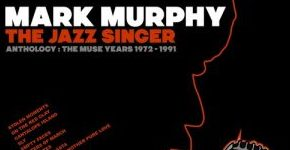"""Mark Murphy """"The Jazz Singer. The Muse Years"""""""
