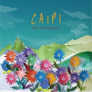 "Kurt Rosenwinkel ""Caipi"""