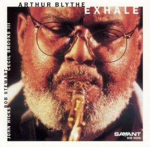 """Arthur Blythe """"Exhale"""""""