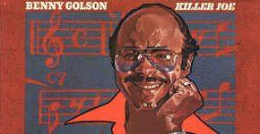 "Benny Golson ""Killer Joe"""