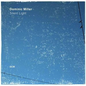 "Dominic Miller ""Silent Light"""