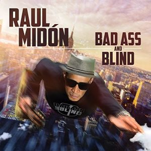 "Raul Midón ""Bad Ass And Blind"""