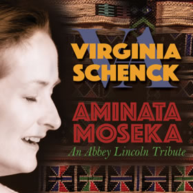 "Virginia Schenck ""Aminata Moseka: An Abbey Lincoln Tribute"""