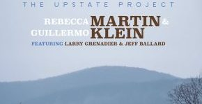 "Rebecca Martin Guillermo Klein ""The Upstate Project"""
