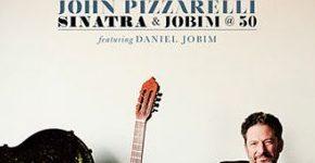 "John Pizzarelli ""Sinatra Jobim @50"""