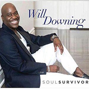 """Will Downing """"Soul Survivor"""""""