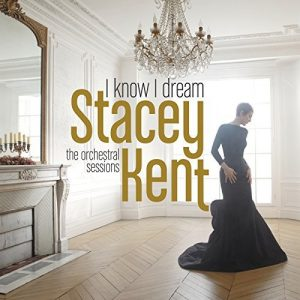 "Stacey Kent ""I Know I Dream"""