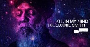 "Dr. Lonnie Smith ""All In My Mind"""