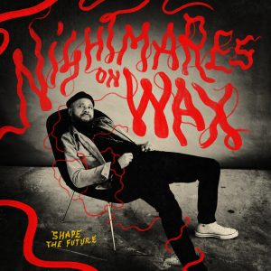 "Nightmares On Wax ""Shape The Future"""
