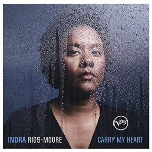 "Indra Rios-Moore ""Carry My Heart"""