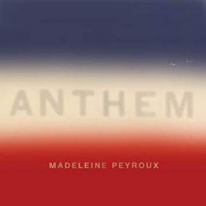 """Madeleine Peyroux """"Anthem"""""""