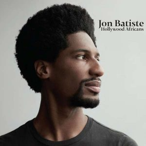 "Jon Batiste ""Hollywood Africans"""