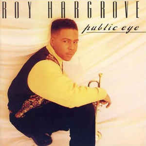 "Roy Hargrove ""Public Eye"""