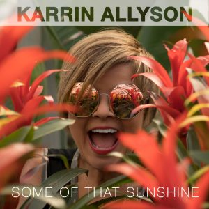 "Karrin Allyson ""Some Of That Sunshine"""