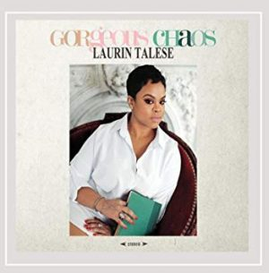 "Laurin Talese ""Gorgeous Chaos"""