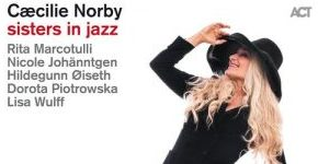 "Caecilie Norby ""Sisters In Jazz"""