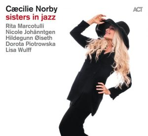 """Caecilie Norby """"Sisters In Jazz"""""""