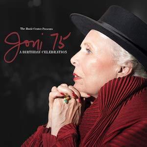 Joni 75. A Birthday Celebration