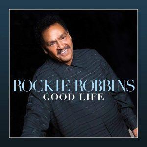 "Rockie Robbins ""Good Life"""