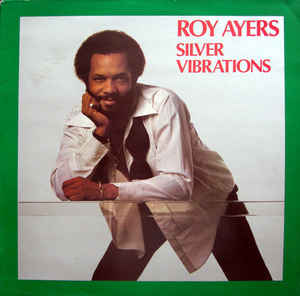 """Roy Ayers """"Silver Vibrations"""""""
