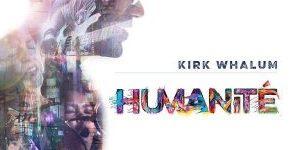 "Kirk Whalum ""Humanité"""