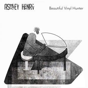 "Ashley Henry ""Beautiful Vinyl Hunter"""