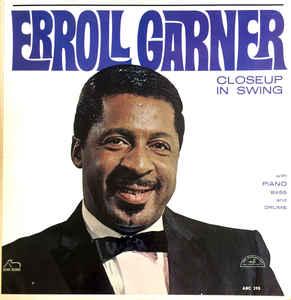 "Erroll Garner ""Closeup In Swing"""