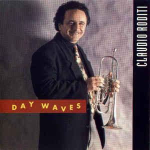 "Claudio Roditi ""Day Waves"""