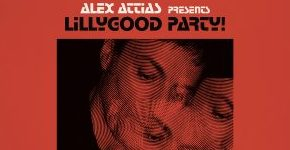 "Alex Attias ""Presents LillyGood Party! Vol. 2"""