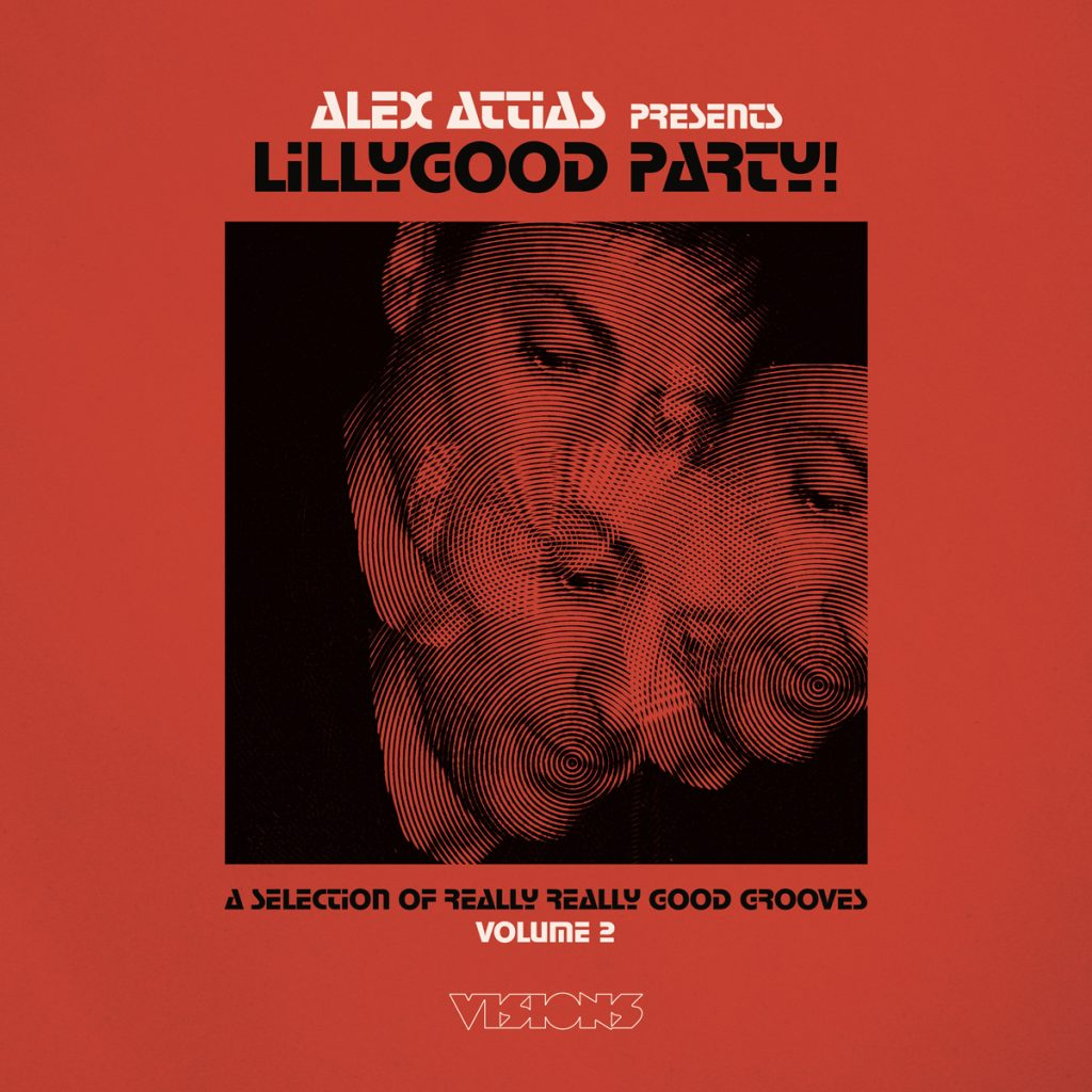 "Alex Attias ""Presents LillyGood Party! Vol. 2"""
