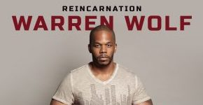 "Warren Wolf ""Reincarnation"""