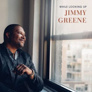 "Jimmy Greene ""While Looking Up"""