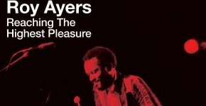 "Roy Ayers ""Reaching The Highest Pleasure"""