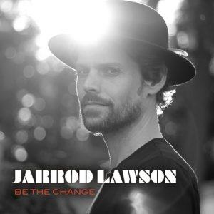 "Jarrod Lawson ""Be The Change"""