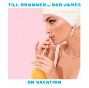 """Till Brönner  Bob James """"On Vacation"""""""