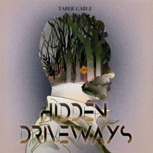 "Taber Gable ""Hidden Driveways"""