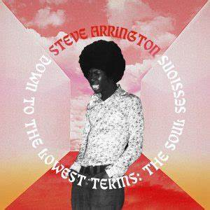 "Steve Arrington ""Down To The Lowest Terms: The Soul Sessions"""