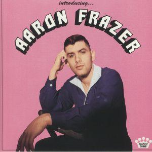 """""""Introducing...Aaron Frazer"""""""