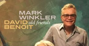 "Mark Winkler David Benoit ""Old Friends""_Beitrag"