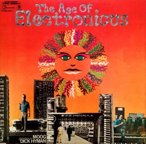 """Dick Hyman """"The Age Of Electronicus"""""""